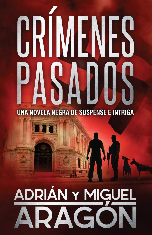 Crímenes Pasados: Una novela negra de suspense e intriga Serie de ...