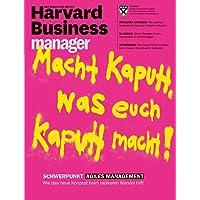 Harvard Business Manager 5/2016: Macht kaputt, was euch kaputt macht