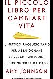 Il piccolo libro per cambiare vita (eNewton Manuali e Guide)