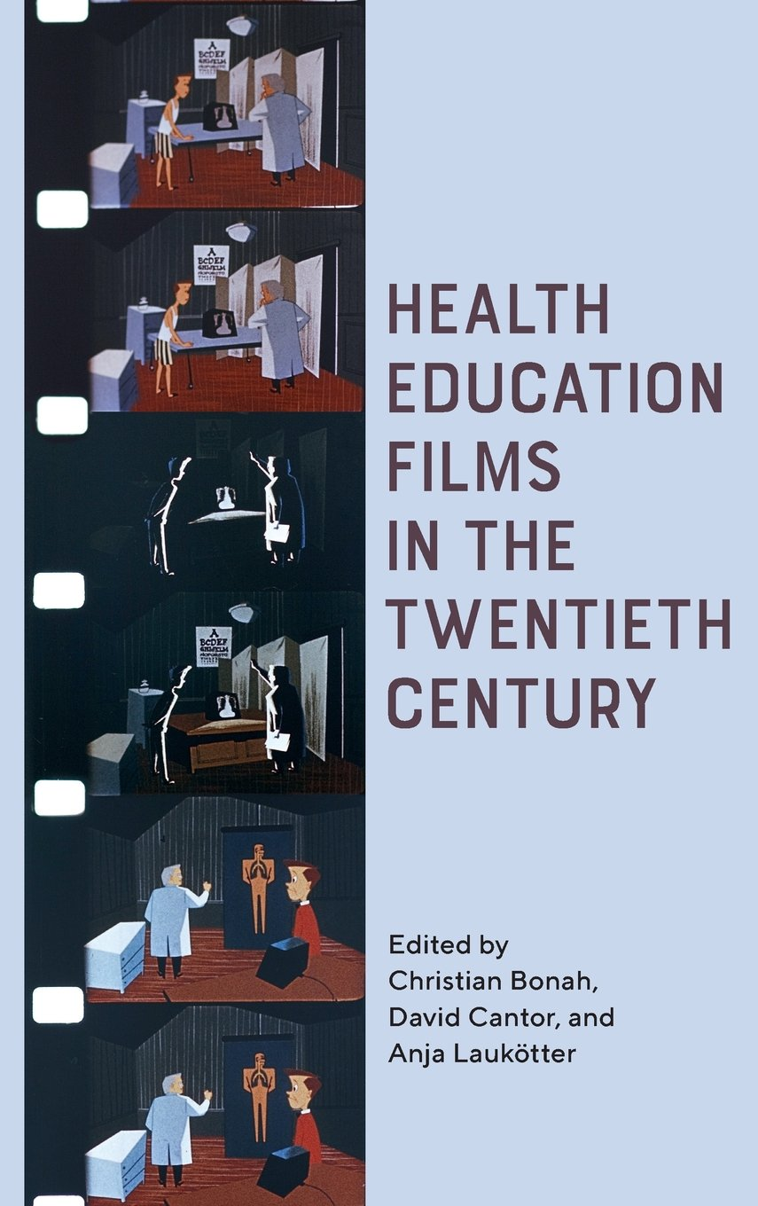 Health Education Films in the Twentieth Century (Rochester Studies in Medical History) by University of Rochester Press