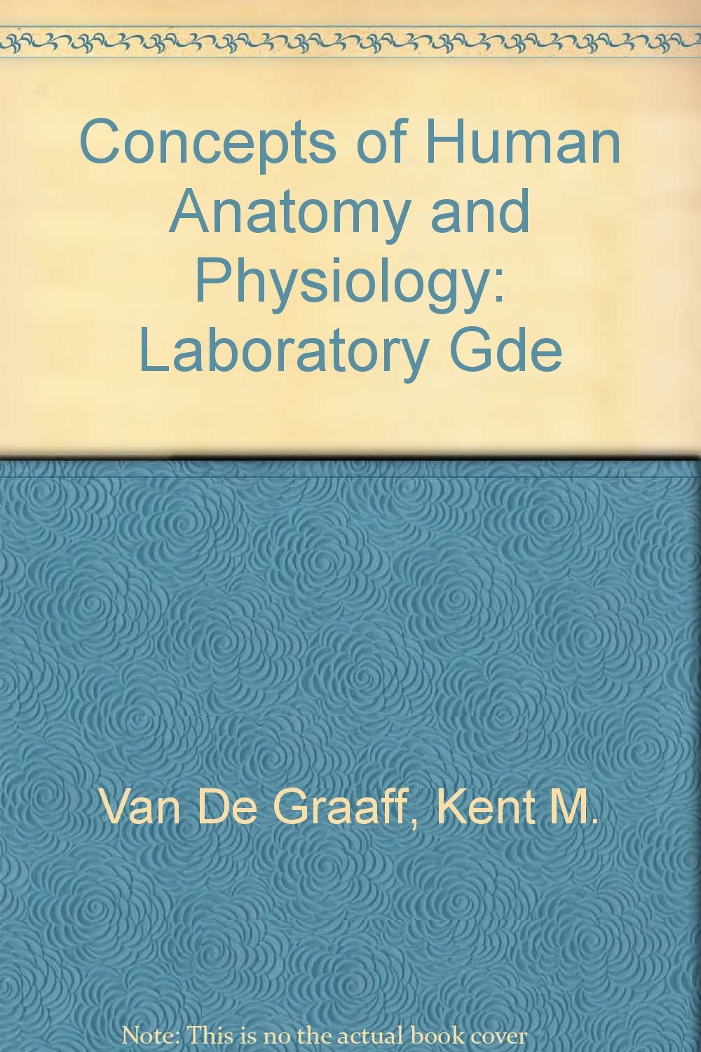 Concepts Of Human Anatomy And Physiology Laboratory Gde Kent M