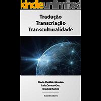 Tradução, Transcriação, Transculturalidade