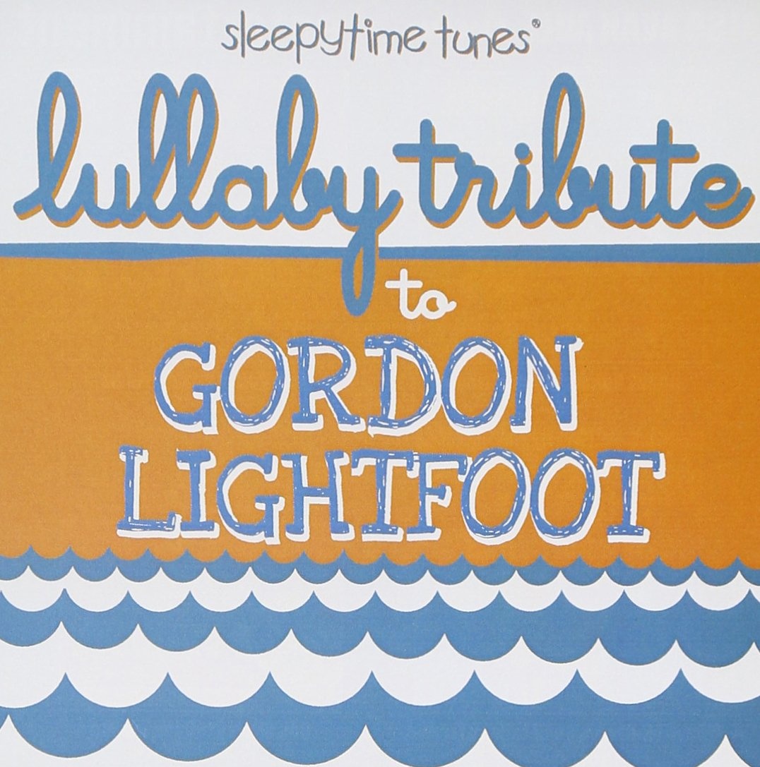 Lullaby Tribute to Gordon Lightfoot