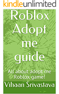 Amazon Com Roblox Adopt Me Guide From Rags To Riches Giveaway Update Check Description Ebook Me Unofficial Guide Adopt Kindle Store