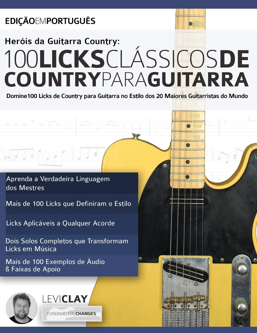 Heróis da Guitarra Country - 100 Licks Clássicos de Country Para Guitarra: Domine 100 Licks de Country para Guitarra no Estilo dos 20 Maiores Guitarristas do Mundo Licks de Guitarra: Amazon.es: Clay,
