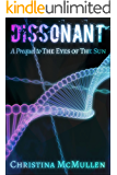 Dissonant: A Prequel to The Eyes of The Sun (The Eyes of The Sun Series Book 0)