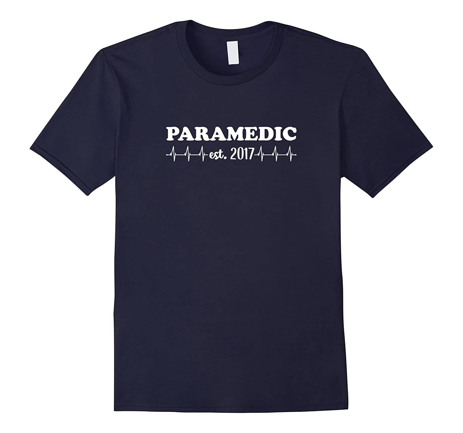 PARAMEDIC est 2017 with Heartbeat Graduation Gift T-Shirt-TJ
