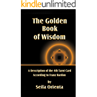 The Golden Book of Wisdom: Revelation of the 4th Tarot Card According to Franz Bardon