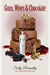 Guns, Wives and Chocolate (Death by Chocolate Book 7) Kindle Edition