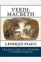 Verdi: Macbeth: Traduccion al Espanol y Comentarios (Opera en Espanol) (Spanish Edition) Kindle Edition