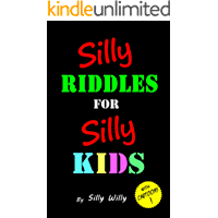Silly Riddles for Silly Kids: Children's Riddle Book Ages 5-12
