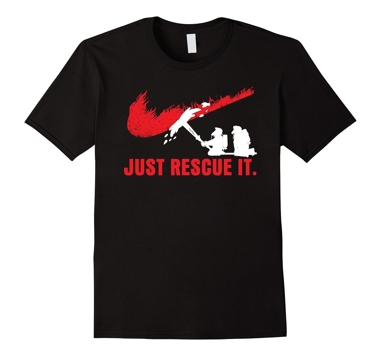 Firefighter - Just rescue it shirt-T-Shirt