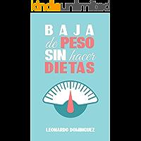 Baja de peso: Sin Hacer Dietas- Ayuno Intermitente,  Ser Una Persona Delgada. La alimentación  Que Garantiza Resultados. Aprende a Adelgazar (Spanish Edition)