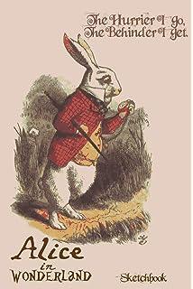 alice in wonderland quotes sketchbook white rabbit the hurrier i go the behinder i get 5 mm dot grid sketchbook journal doodle diary for 9 high wonderland cat journals volume 3