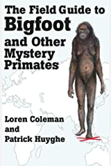 THE FIELD GUIDE TO BIGFOOT AND OTHER MYSTERY PRIMATES Kindle Edition