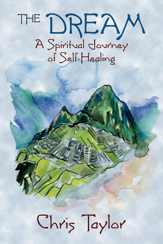 The Dream: A Spiritual Journey of Self-Healing pdf
