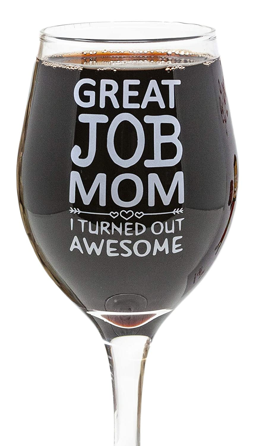 732ece80799 Funny Guy Mugs Great Job Mom I Turned Out Awesome Wine Glass, 11-Ounce -  Unique Gift for Women, Mom, Daughter, Wife, Aunt, Sister, Girlfriend, ...