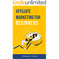 Affiliate Marketing for Beginners: Be successful at affiliate marketing and earn income.