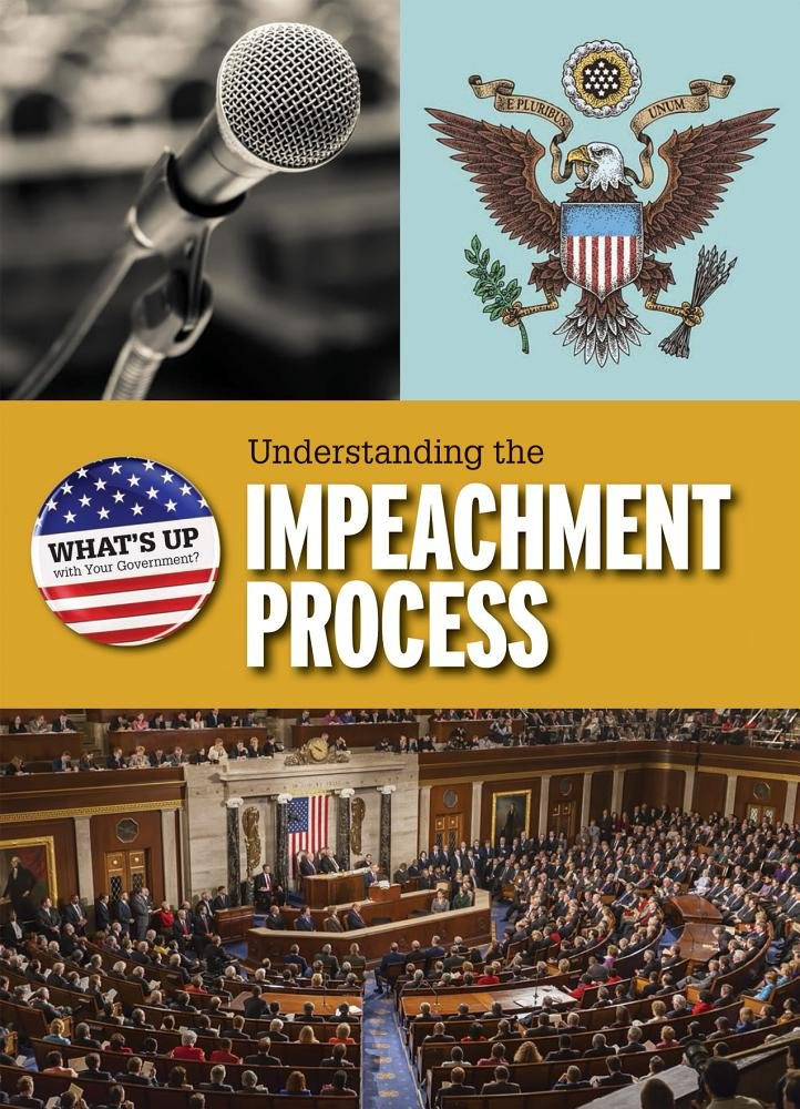 Understanding the Impeachment Process (What's Up With Your Government?)