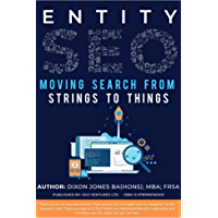 Entity SEO: Moving from Strings to Things (English Edition)