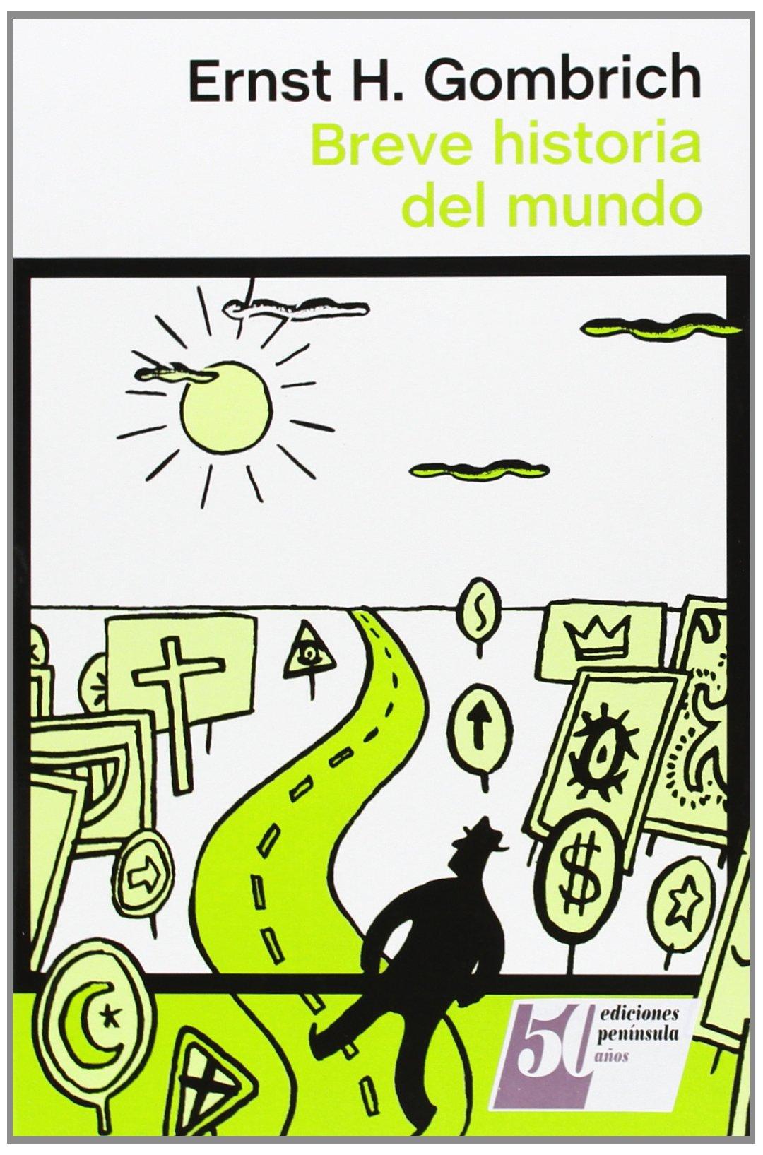 Breve historia del mundo (ATALAYA): Amazon.es: Gombrich, Ernst H., Gil Aristu, José Luis: Libros