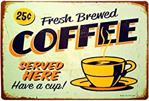 ERLOOD Fresh Brewed Coffee Served Here Have a Cup- Metal Retro Decor Vintage Tin Sign 12 X 8