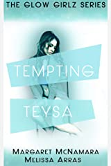 Tempting Teysa (The Glow Girlz Series Book 2) Kindle Edition