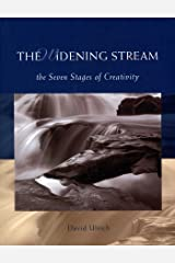 The Widening Stream: The Seven Stages Of Creativity Kindle Edition