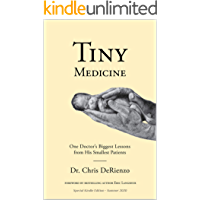 Tiny Medicine: One Doctor's Biggest Lessons from His Smallest Patients (Special Kindle Edition)