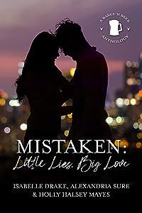 Mistaken: Little Lies, Big Love (A Babes 'N Beer Anthology)