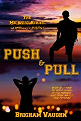 Push & Pull (The Midwest Series Book 2) Kindle Edition
