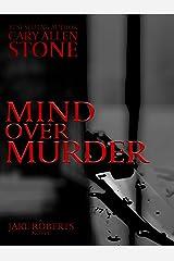 Mind Over Murder: A Jake Roberts Novel Kindle Edition