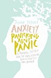 Anxiety: Panicking about Panic: A powerful, self-help guide for those suffering from an Anxiety or Panic Disorder (Anxiety Books, Panic Attacks) (English Edition)