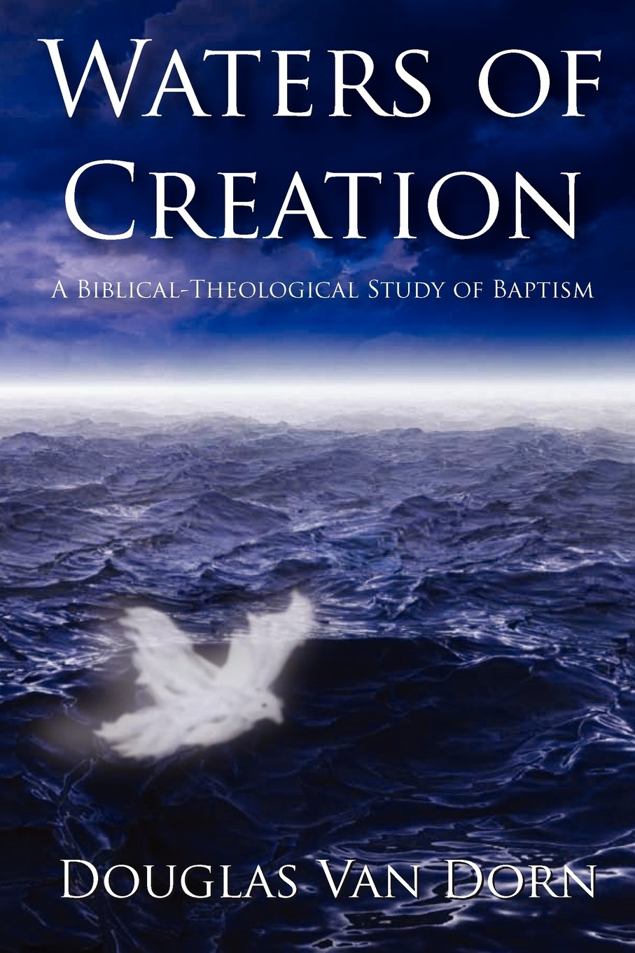 waters of creation a biblical theological study of baptism