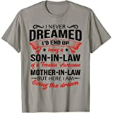 I Never Dreamed I'd End Up Being A Son In Law Awesome Gifts T-Shirt