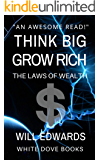 Think BIG and Grow Rich: The Laws of Wealth