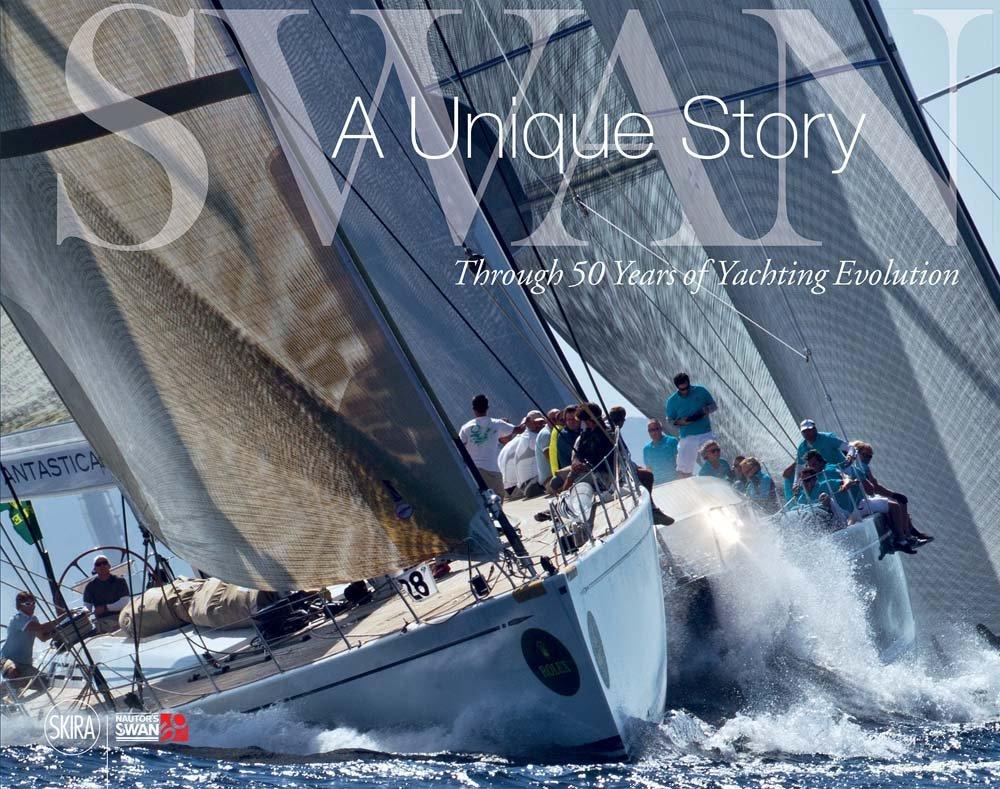 Swan. A unique story. Through 50 years of yachting evolution. Ediz. a colori (Design e arti applicate) por Bianca Ascenti
