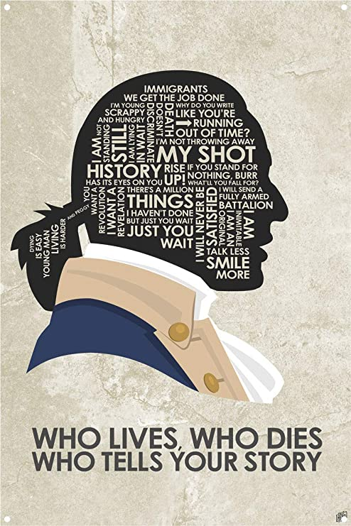 Amazon Com Alexander Hamilton Who Lives Who Dies Who Tells Your Story Metal Art Print From Typography Drawing By Pop Artist Stephen P 12 X 18 Posters Prints