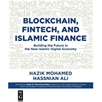 Blockchain, Fintech, and Islamic Finance: Building the Future in the New Islamic Digital Economy