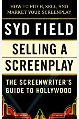 Selling a Screenplay: The Screenwriter's Guide to Hollywood Paperback