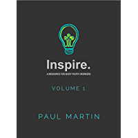 INSPIRE: A resource for busy youth workers (Volume 1)