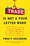Trade Is Not a Four-Letter Word: How Six Everyday