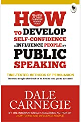 How to Develop Self-Confidence & Influence People By Public Speaking Paperback