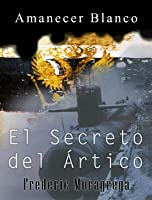 El Secreto Del Artico (Amanecer Blanco Nº