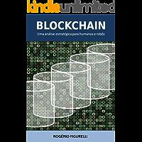 BLOCKCHAIN: Uma análise estratégica para humanos e robôs
