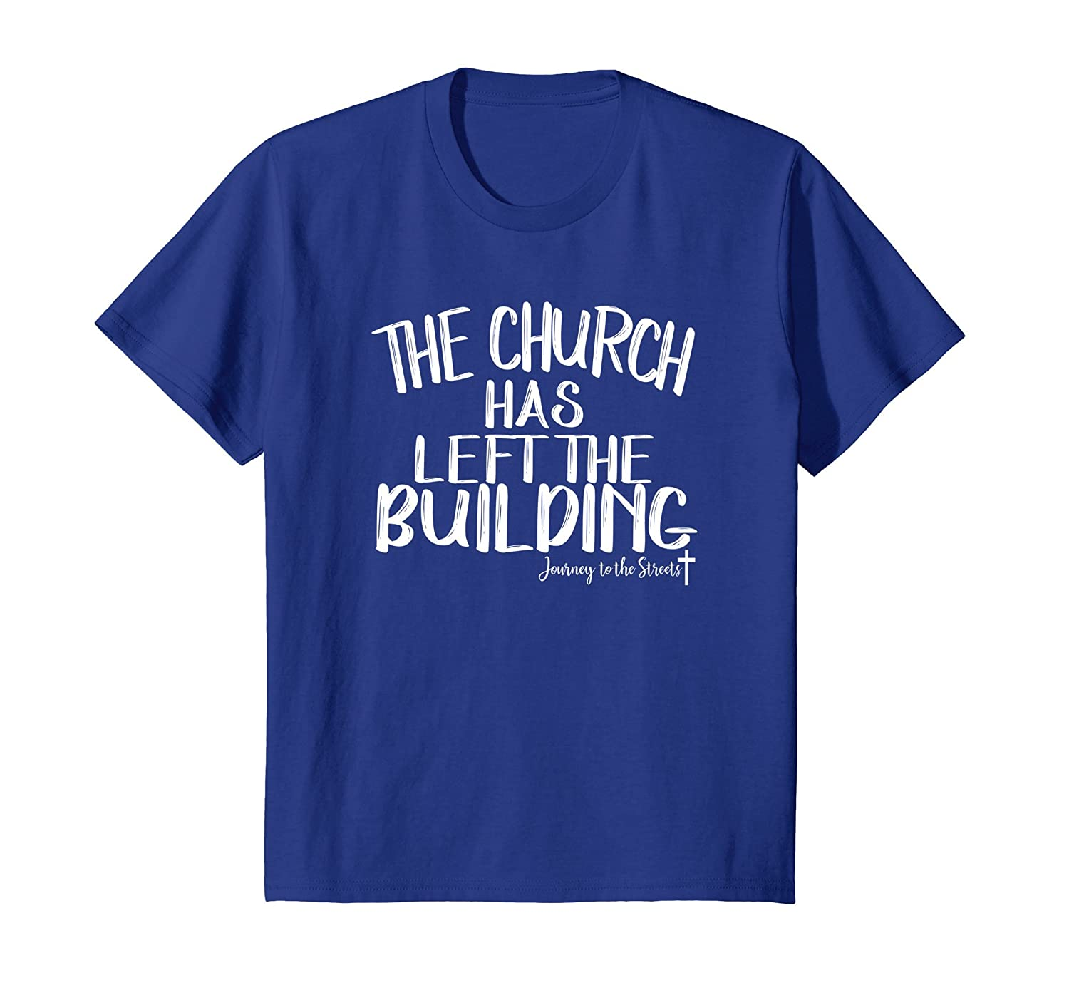 The Church Has Left The Building Tshirt Journey-Protee