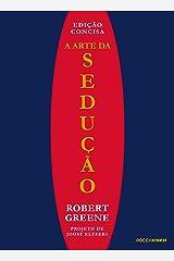 A arte da sedução: Edição concisa eBook Kindle
