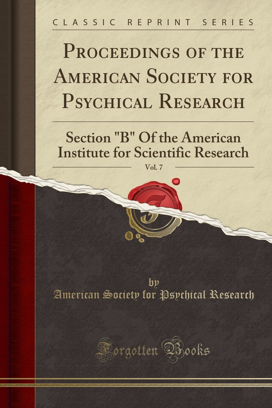 "Download Proceedings of the American Society for Psychical Research, Vol. 7: Section ""B"" Of the American Institute for Scientific Research (Classic Reprint) pdf"