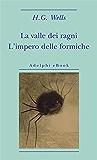 La valle dei ragni - L'impero delle formiche (Biblioteca minima)