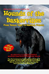 Hounds Of The Baskervilles. From Demon Dogs To Sherlock Holmes: The True Story Of The Beast! Kindle Edition